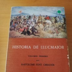 Libros de segunda mano: HISTORIA DE LLUCMAJOR. VOLUMEN PRIMERO (BARTOLOMÉ FONT OBRADOR). Lote 158835226