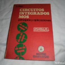 Libros de segunda mano: CIRCUITOS INTEGRADOS MOS.PRINCIPIOS Y APLICACIONES.H.LILEN.MARCOMBO EDITORES 1975. Lote 158836850