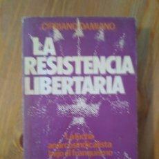 Livres d'occasion: DAMIANO, CIPRIANO:LA RESISTENCIA LIBERTARIA LA LUCHA ANARCOSINDICALISTA BAJO EL FRANQUISMO. Lote 158838469