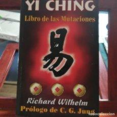 Libros de segunda mano: YI CHING - LIBRO DE LAS MUTACIONES-RICHARD WILHELM-PROLOGO DE C. G. JUNG-GRUPO EDITORIAL-2002-MEXICO. Lote 158844762
