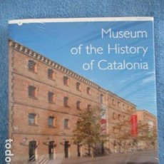 Libros de segunda mano: MUSEUM OF THE HISTORY OF CATALONIA - NUEVO. Lote 158854986