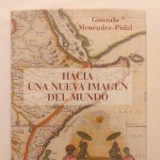 Libros de segunda mano: ARTE HISTORIA ANTIGUA . HACÍA UNA NUEVA IMAGEN DEL MUNDO GONZALO MENÉNDEZ PIDAL. Lote 158875242