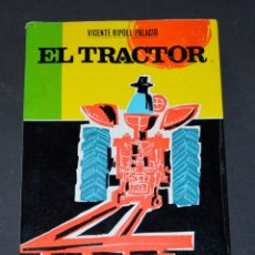 Libros de segunda mano: LIBRO EL TRACTOR. SERIE MAQUINARIA. VICENTE RIPOLL PALACIO.. Lote 158890710