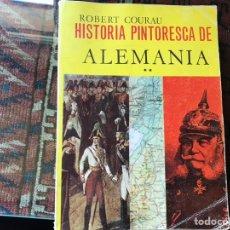 Libros de segunda mano: HISTORIA PINTORESCA DE ALEMANIA. ROBERT COURAU. Lote 158895416