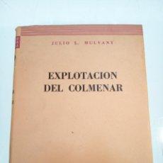 Libros de segunda mano: EXPLOTACIÓN DEL COLMENAR. JULIO L. MULVANY. ENCICLOPEDIA AGROPECUARIO ARGENTINA. BUENOS AIRES.1953.. Lote 158900390