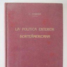 Libros de segunda mano: LA POLITICA EXTERIOR NORTEAMERICANA,D PERKINS,VERSION ESPAÑOLA RAMON TRIAS FARGAS,1956.. Lote 158908082