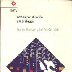 Libros de segunda mano: INTRODUCCION AL SONIDO Y LA GRABACION FRANCIS RUMSEY Y TIM MC CORMICK IORTV. Lote 158919610