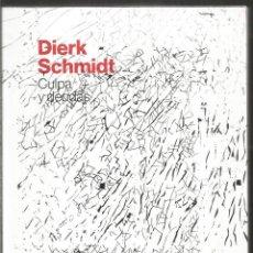 Libros de segunda mano: DIERK SCHMIDT. CULPA Y DEUDAS. . Lote 158924790