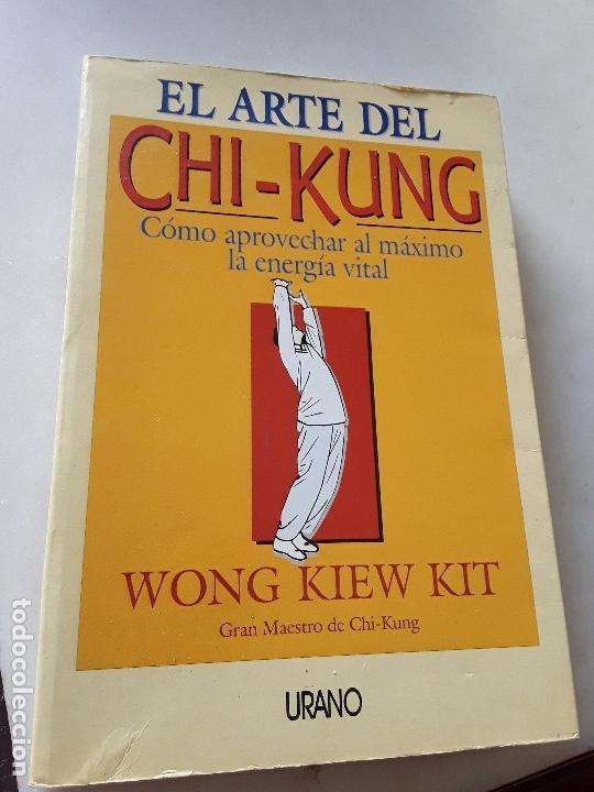 EL ARTE DEL CHI-KUNG, DE WONG KIEW KIT. URANO, 1996. (Libros de Segunda Mano - Parapsicología y Esoterismo - Otros)
