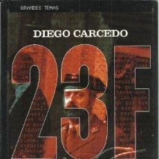 Libros de segunda mano: DIEGO CARCEDO-EL 23 F.LOS CABOS SUELTOS.TEMAS DE HOY.GRANDES TEMAS.2001.. Lote 158932666
