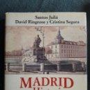 Libros de segunda mano: MADRID HISTORIA DE UNA CAPITAL / SANTOS JULIÁ Y OTROS / EDI. ALIANZA / EDICIÓN 1995. Lote 158939862