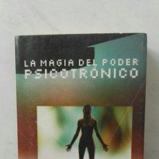 Libros de segunda mano: LA MAGIA DEL PODER PSICOTRÓNICO. Lote 158940261