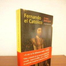 Libros de segunda mano: ERNEST BELENGUER: FERNANDO EL CATÓLICO (PENÍNSULA, 1999) EXCELENTE ESTADO. Lote 158944226