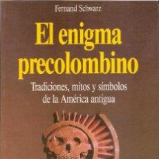 Libros de segunda mano: LIBRO EL ENIGMA PRECOLOMBINO - FERNAND SCHWARZ. Lote 158946810