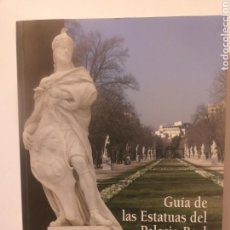 Libros de segunda mano: ESCULTURA . GUÍA DE LAS ESTATUAS DEL PALACIO REAL DE MADRID . JOSÉ IGNACIO POZUELO. Lote 158977646
