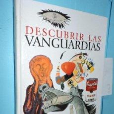 Libros de segunda mano: DESCUBRIR LAS VANGUARDIAS. COL. DESCUBRIR EL ARTE. ED. ARLANZA. MADRID 2000. Lote 159022526