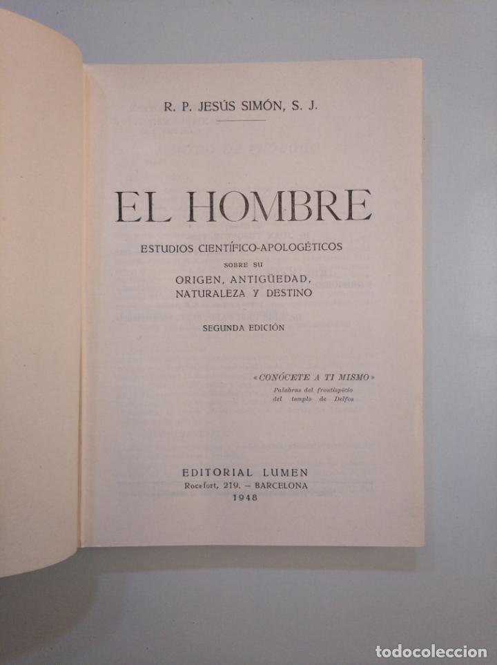 Libros de segunda mano: EL HOMBRE. ESTUDIOS CIENTÍFICO-APOLOGÉTICOS. R.P. JESÚS SIMÓN. EDITORIAL LUMEN. 1948. TDK379 - Foto 4 - 159077770