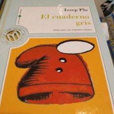 Libros de segunda mano: JOSEP PLA EL CUADERNO GRIS. Lote 159112410