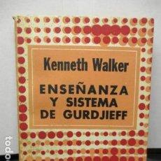 Libros de segunda mano: ENSEÑANZA Y SISTEMA DE GURDJIEFF - KENNETH WALKER. Lote 159149150