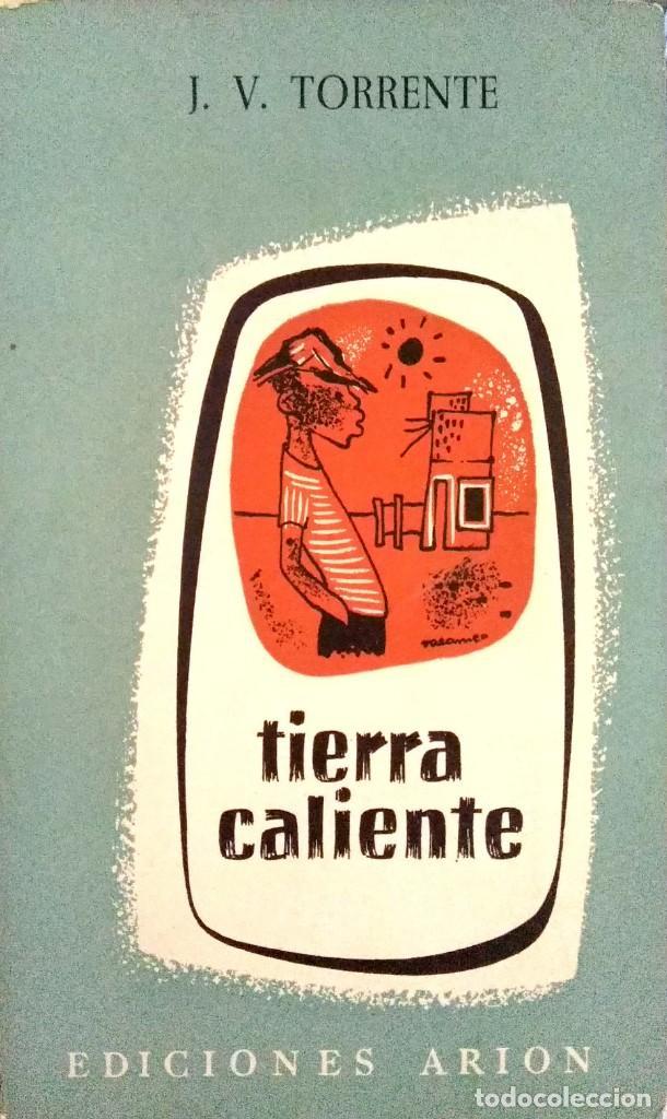JOSÉ VICENTE TORRENTE. TIERRA CALIENTE. MADRID. 1960. (Libros de Segunda Mano (posteriores a 1936) - Literatura - Otros)