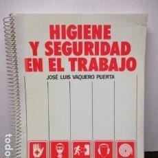 Libros de segunda mano: HIGIENE Y SEGURIDAD EN EL TRABAJO: FUNDAMENTOS DE SALUD LABORAL - JOSÉ LUIS VAQUERO PUERTA. Lote 159154278