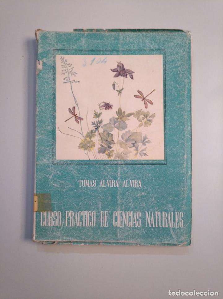CURSO PRÁCTICO DE CIENCIAS NATURALES. TOMÁS ALVIRA ALVIRA - CSIC, 1952. TDK380 (Libros de Segunda Mano - Ciencias, Manuales y Oficios - Otros)