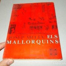Libros de segunda mano: ELS MALLORQUINS.JOSEP MELIÀ. ED. DAEDALUS. 2ª EDICIÓ 1967. EXTRAORDINARI EXEMPLAR.VEURE FOTOS.. Lote 159200382