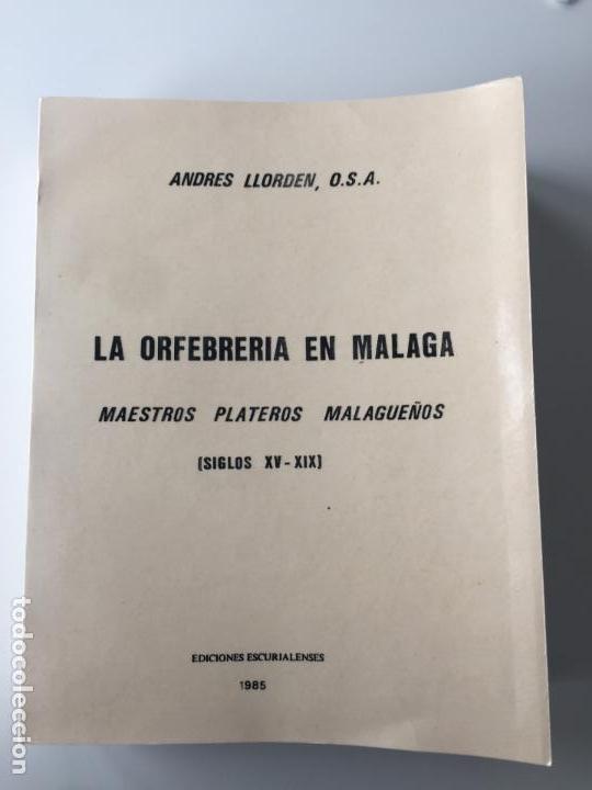 LA ORFEBRERÍA EN MÁLAGA DE ANDRÉS LLORDEN , 1985 , SIGLOS XV-XIX (Libros de Segunda Mano - Bellas artes, ocio y coleccionismo - Otros)