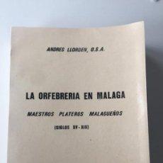 Libros de segunda mano: LA ORFEBRERÍA EN MÁLAGA DE ANDRÉS LLORDEN , 1985 , SIGLOS XV-XIX. Lote 159219282