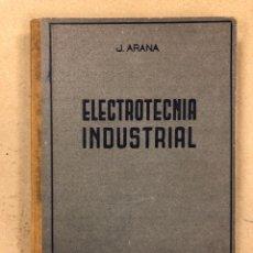 Libros de segunda mano: ELECTROTECNIA INDUSTRIAL. JESUS ARANA ALBIZURI. TOMO I. GRIJELMO. Lote 159220153