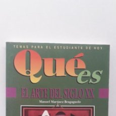 Libros de segunda mano: EL ARTE DEL SIGLO XX - MANUEL MARTÍNEZ BRAGAGNOLO . Lote 159226294