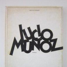 Libros de segunda mano: JOSÉ LUIS ARANGUREN. LUCIO MUÑOZ, PINTURAS. MADRID: GALERÍA JUANA MORDÓ, 1981. Lote 159228354