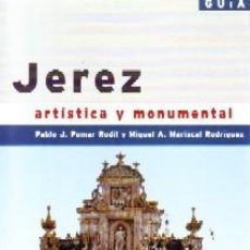 Libros de segunda mano: JEREZ.GUIA ARTISTICA Y DOCUMENTAL. VV.AA. ANC-530.. Lote 171479548