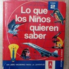 Libros de segunda mano: LO QUE LOS NIÑOS QUIEREN SABER. TOMO 2. EDITORIAL EVEREST. Lote 207798043