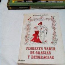 Libros de segunda mano: RZ,,LIBRO SEMI, FLORESTA VARIA DE GRACIAS Y DESGRACIASMIDE APROX 12X17,CM,TIENE. 160 PAGINAS. Lote 159280478