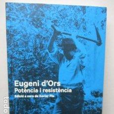 Libros de segunda mano: EUGENI D'ORS.: POTÈNCIA I RESISTÈNCIA (CATALÁN). Lote 159281806