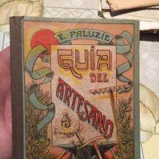 Libros de segunda mano: ANTIGUO LIBRO GUÍA DEL ARTESANO POR ESTEBAN PALUZIE Y CANTALOZELLA AÑO 1953. Lote 159306698