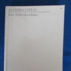 Libros de segunda mano: ALGEBRA LINEAL LUIS TEJERO ESCRIBANO. Lote 159329894