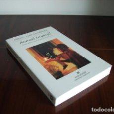 Libros de segunda mano: PEDRO JUAN GUTIERREZ ANIMAL TROPICAL. Lote 159330110