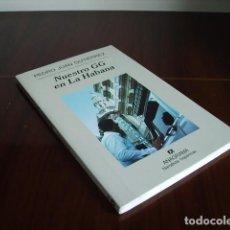 Libros de segunda mano: PEDRO JUAN GUTIERREZ NUESTRO GG EN LA HABANA. Lote 159330366