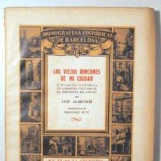 Libros de segunda mano: ALMERICH, LUIS - LOS VIEJOS RINCONES DE MI CIUDAD - BARCELONA 1946 - ILUSTRADO - PAPEL DE HILO. Lote 159332305