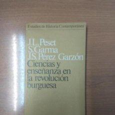 Libros de segunda mano: CIENCIAS Y ENSEÑANZA EN LA REVOLUCIÓN BURGUESA - PESET, JOSÉ . Lote 159362618
