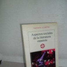 Libros de segunda mano: ASPECTOS SOCIALES DE LA LITERATURA ESPAÑOLA, VICENTE LLORENS, ED. CASTALIA. Lote 159380142