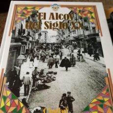 Libros de segunda mano: EL ALCOY DEL SIGLO XX - CIUDAD 2001 - 1901 AL 2000 - FOTOS COLECCIONABLES NO INCLUIDAS. Lote 159380654