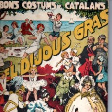Libros de segunda mano: BONS COSTUMS CATALANS : EL DIJOUS GRAS (BALMES, 1955) IL.LUSTRAT PER UTRILLO. Lote 159417326