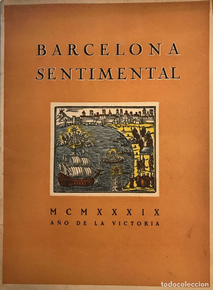 1939 BARCELONA SENTIMENTAL OPÚSCULO NÚMERO 1,. EJEMPLAR NUMERADO (Libros de Segunda Mano - Historia - Otros)