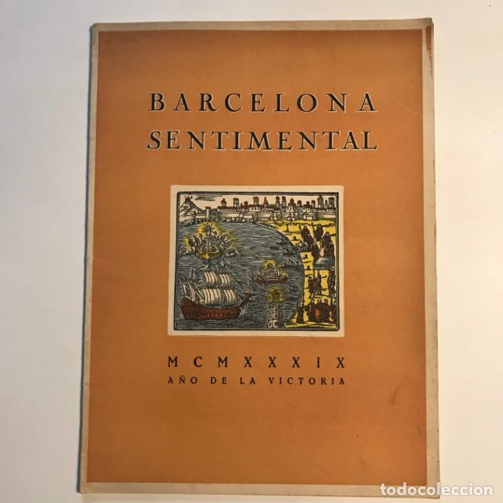 Libros de segunda mano: 1939 Barcelona sentimental Opúsculo Número 1,. Ejemplar numerado - Foto 2 - 159448002