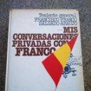 Libros de segunda mano: MIS CONVERSACIONES PRIVADAS CON FRANCO -- FRANCISCO FRANCO SALGADO ARAUJO - PLANETA 1977. Lote 159465614