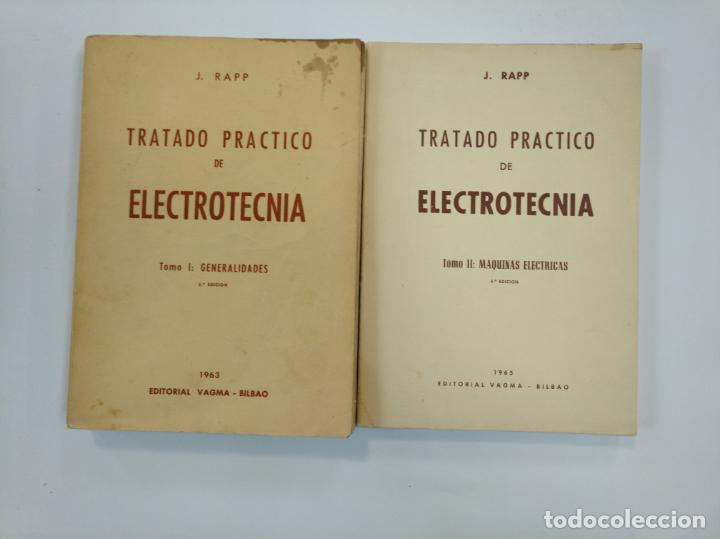 TRATADO PRACTICO DE ELECTROTECNIA. J. RAPP. 2 VOLUMENES. TOMO I Y II. EDITORIAL VAGMA BILBAO. TDK382 (Libros de Segunda Mano - Ciencias, Manuales y Oficios - Otros)