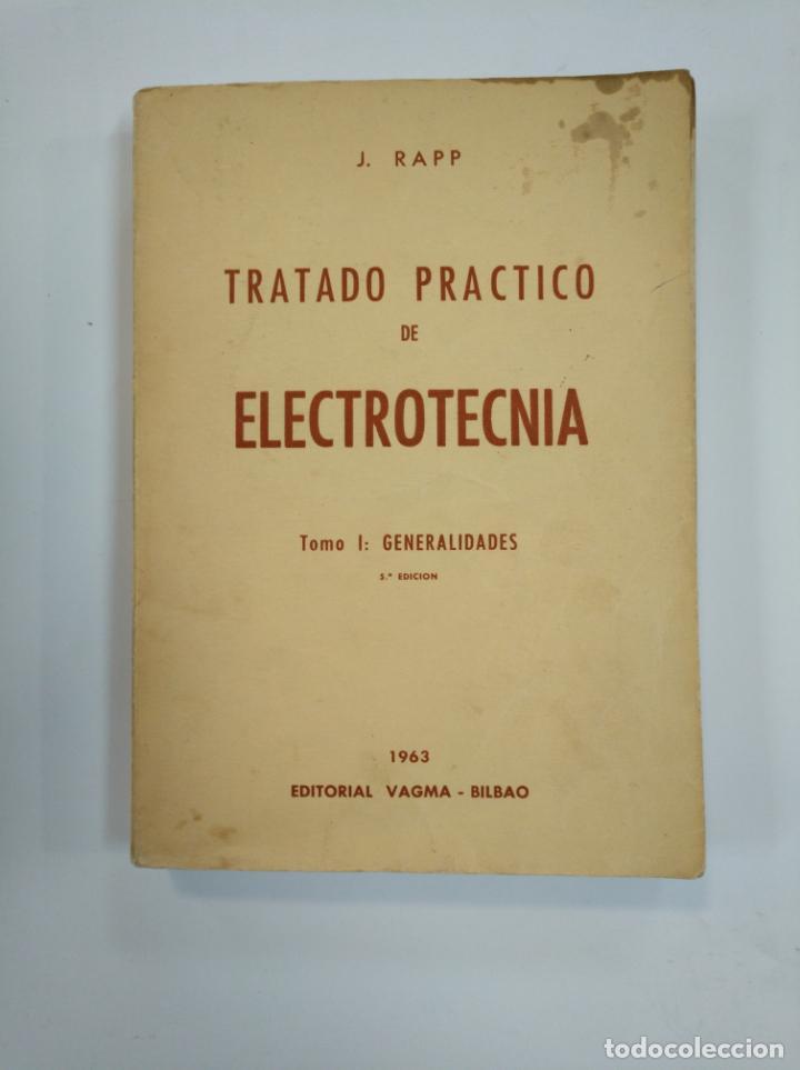 Libros de segunda mano: TRATADO PRACTICO DE ELECTROTECNIA. J. RAPP. 2 VOLUMENES. TOMO I Y II. EDITORIAL VAGMA BILBAO. TDK382 - Foto 3 - 159476414